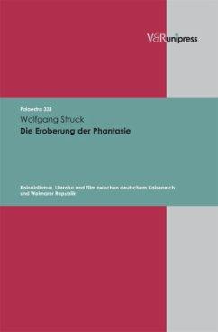Die Eroberung der Phantasie - Struck, Wolfgang