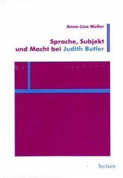 Sprache, Subjekt und Macht bei Judith Butler - Müller, Anna-Lisa