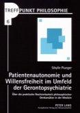 Patientenautonomie und Willensfreiheit im Umfeld der Gerontopsychiatrie