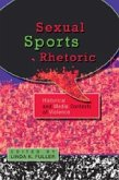 Sexual Sports Rhetoric: Historical and Media Contexts of Violence