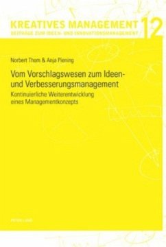 Vom Vorschlagswesen zum Ideen- und Verbesserungsmanagement - Thom, Norbert; Piening, Anja
