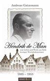 Hendrik de Man (1885-1953) - sein Leben und Werk aus Sicht heutiger Wertediskussionen