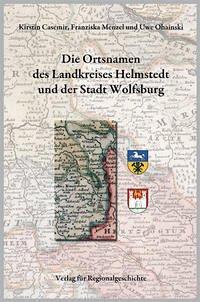 Niedersächsisches Ortsnamenbuch Teil 07. Die Ortsnamen des Landkreises Helmstedt und der Stadt Wolfsburg