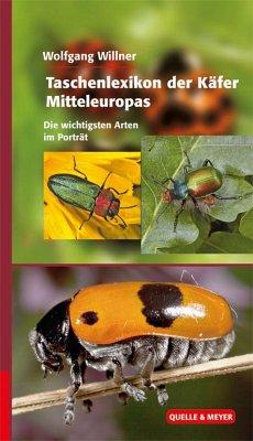Taschenlexikon der Käfer Mitteleuropas - Willner, Wolfgang