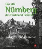 Das alte Nürnberg des Ferdinand Schmidt