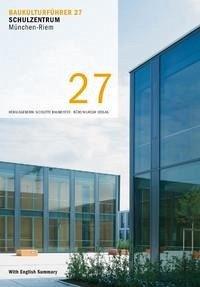 Baukulturführer 27 - Schulzentrum München-Riem