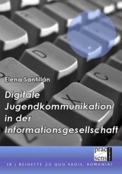 Digitale Jugendkommunikation in der Informationsgesellschaft - Santillán, Elena