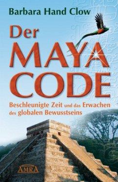 Der Maya Code - Clow, Barbara Hand