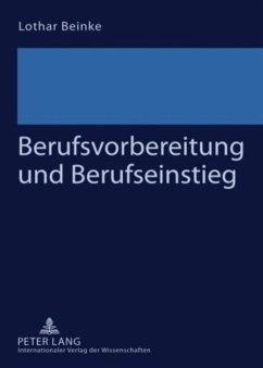 Berufsvorbereitung und Berufseinstieg - Beinke, Lothar