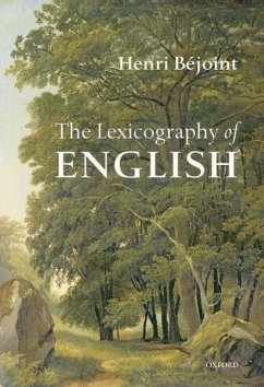 The Lexicography of English: From Origins to Present - Béjoint, Henri