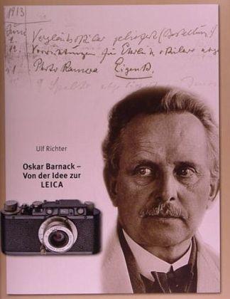 Oskar Barnack - Von der Idee zur Leica - Richter, Ulf