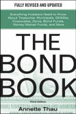The Bond Book: Everything Investors Need to Know about Treasuries, Municipals, GNMAs, Corporates, Zeros, Bond Funds, Money Market Fun