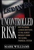 Uncontrolled Risk: The Lessons of Lehman Brothers and How Systemic Risk Can Still Bring Down the World Financial System