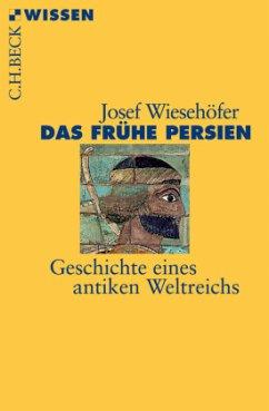 Das frühe Persien - Wiesehöfer, Josef