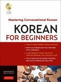 Korean for Beginners: Mastering Conversational Korean (CD-ROM Included) [With CDROM]