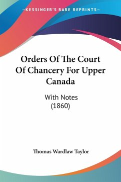 Orders Of The Court Of Chancery For Upper Canada