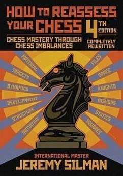 How to Reassess Your Chess: Chess Mastery Throu...