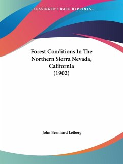 Forest Conditions In The Northern Sierra Nevada, California (1902)