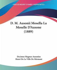 D. M. Ausonii Mosella La Moselle D'Ausone (1889)