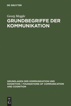 Grundbegriffe der Kommunikation - Meggle, Georg