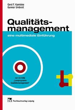 """Qualitätsmanagement : eine multimediale Einführung ; mit einer CD-ROM """"Lernprogramm Qualitätsmanagement"""". Hrsg.: Gerd F. Kamiske ; Gunnar Umbreit. Autoren: Herbert Kripfgans (Kap. 1 bis 7) : Günter Rasch (Kap. 8) ; Gerhard Reichel (Kap. 9)"""