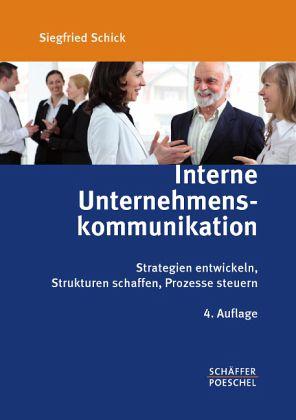 Interne Unternehmenskommunikation - Schick, Siegfried