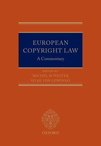 European Copyright Law: A Commentary - Walter, Michel; Von Lewinski, Silke