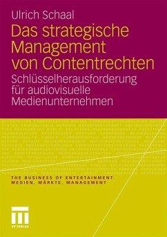 Das strategische Management von Contentrechten - Schaal, Ulrich