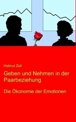 Geben und Nehmen in der Paarbeziehung - Zell, Helmut
