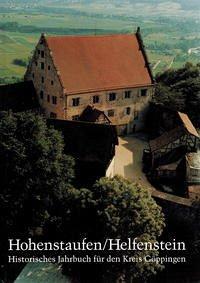 Hohenstaufen/Helfenstein. Historisches Jahrbuch für den Kreis Göppingen 4