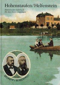 Hohenstaufen/Helfenstein. Historisches Jahrbuch für den Kreis Göppingen 2