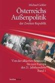 Österreichs Außenpolitik der Zweiten Republik (Band 1)