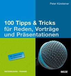 100 Tipps & Tricks für Reden, Vorträge und Präs...