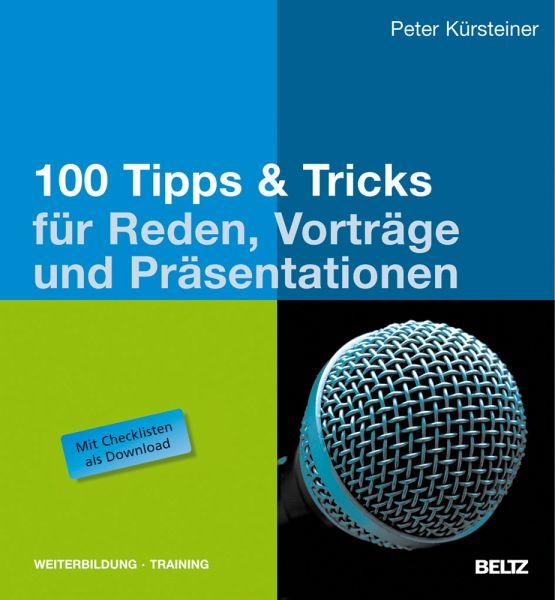 100 Tipps & Tricks für Reden, Vorträge und Präsentationen - Kürsteiner, Peter