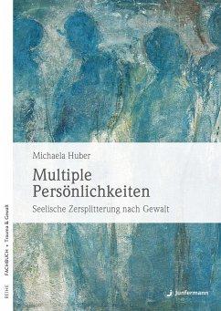 Multiple Persönlichkeiten - Huber, Michaela