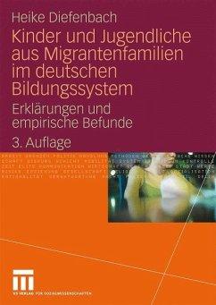 Kinder und Jugendliche aus Migrantenfamilien im deutschen Bildungssystem - Diefenbach, Heike