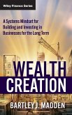 Wealth Creation: A Systems Mindset for Building and Investing in Businesses for the Long Term