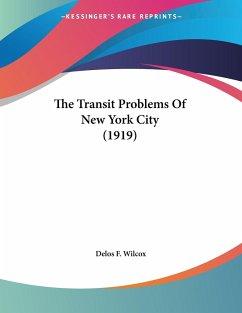 The Transit Problems Of New York City (1919)
