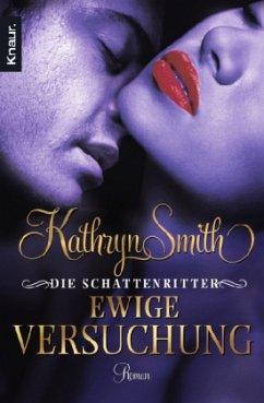 Ewige Versuchung / Die Schattenritter Bd.5 - Smith, Kathryn