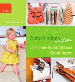 Einfach nähen mit Lotta, 24 Projekte für Babys und Kleinkinder, m. Schnittmusterbögen - Jansdotter, Lotta