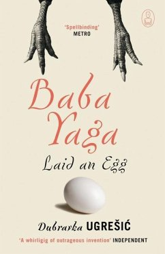 Baba Yaga Laid an Egg - Ugresic, Dubravka