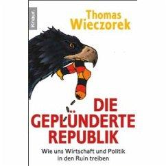 Die geplünderte Republik - Wieczorek, Thomas