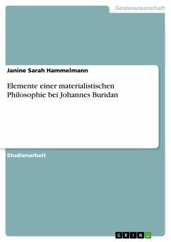 Elemente einer materialistischen Philosophie bei Johannes Buridan - Hammelmann, Janine Sarah