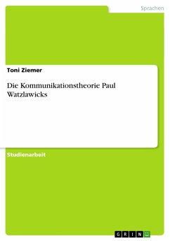 Die Kommunikationstheorie Paul Watzlawicks