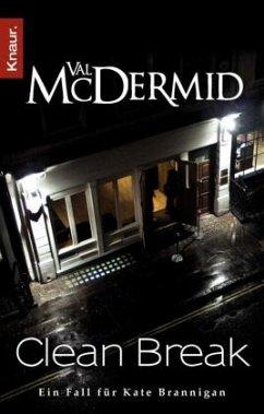 Clean Break / Kate Brannigan Bd.4 - McDermid, Val
