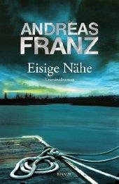 Eisige Nähe / Sören Henning Bd.3 - Franz, Andreas