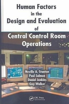 Human Factors in the Design and Evaluation of Central Control Room Operations - Stanton, Neville A.; Salmon, Paul; Jenkins, Daniel