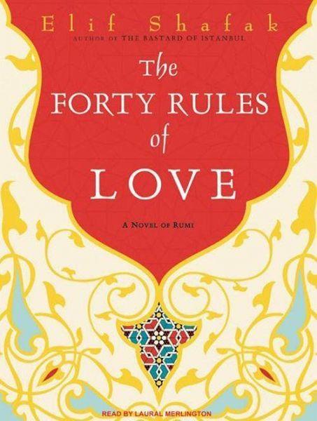 the forty rules of love a novel of rumi von elif shafak. Black Bedroom Furniture Sets. Home Design Ideas
