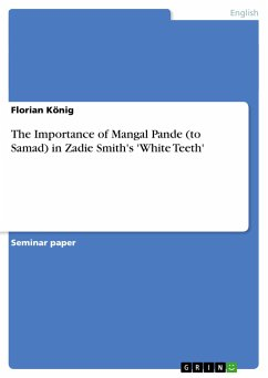 The Importance of Mangal Pande (to Samad) in Zadie Smith's 'White Teeth'