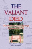 The Valiant Died, the Battle of Eutaw Springs, September 8, 1781
